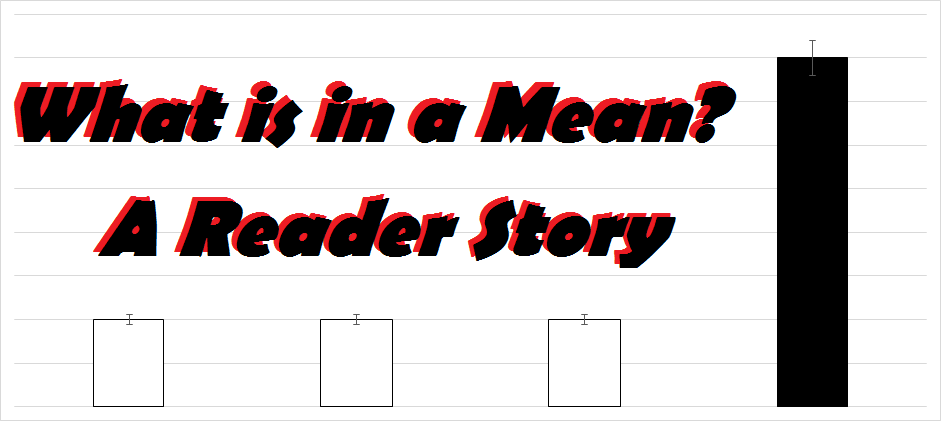 What is in a Mean?  A Reader Story